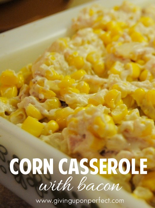 Creamed Corn Casserole with Bacon | recipe via GivingUpOnPerfect.com