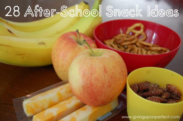 28 SIMPLE After-School Snack Ideas