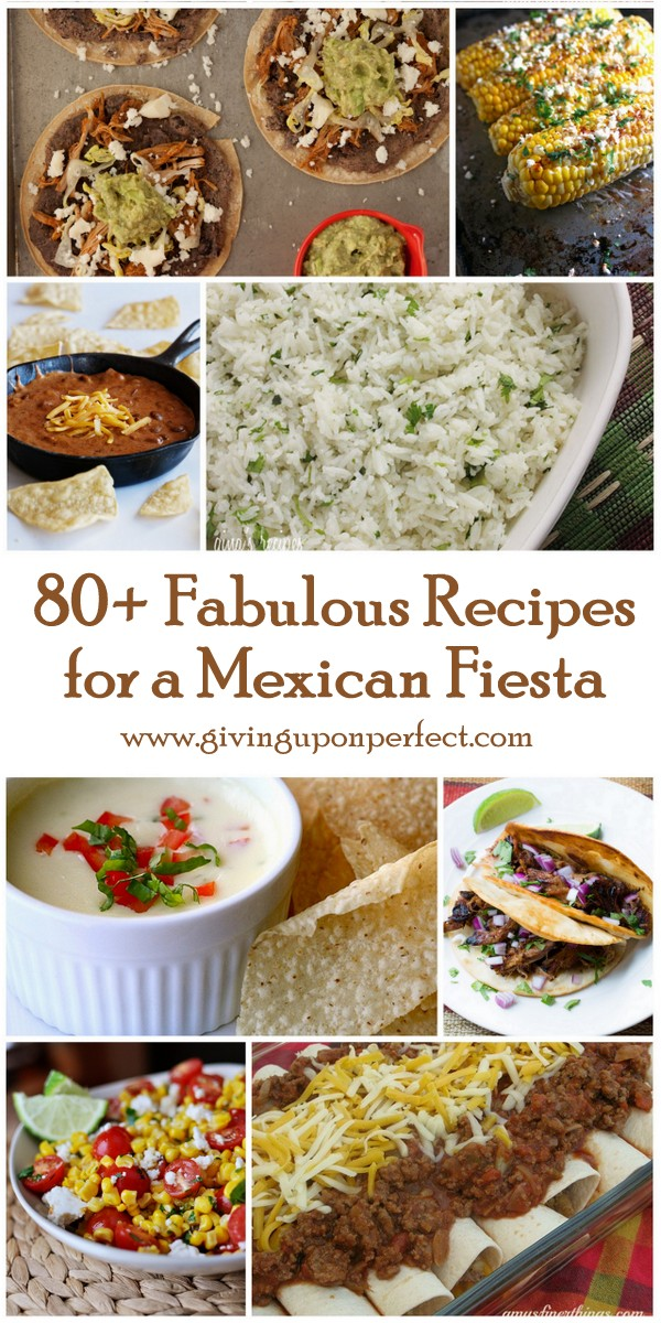 80+ Delicious Recipes for a Mexican Fiesta
