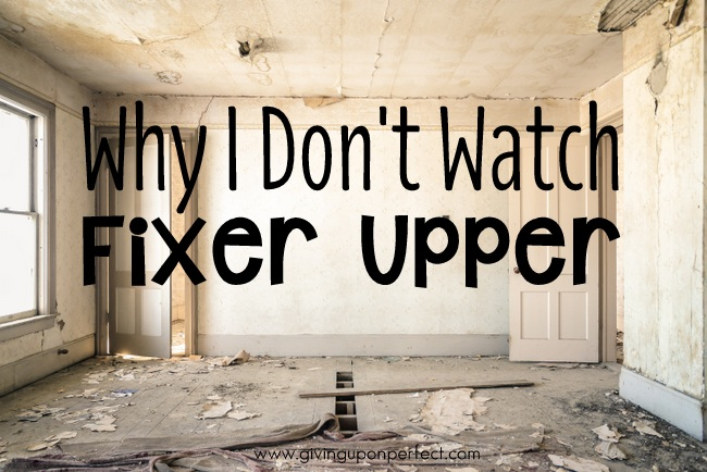 Why I Don't Watch Fixer Upper