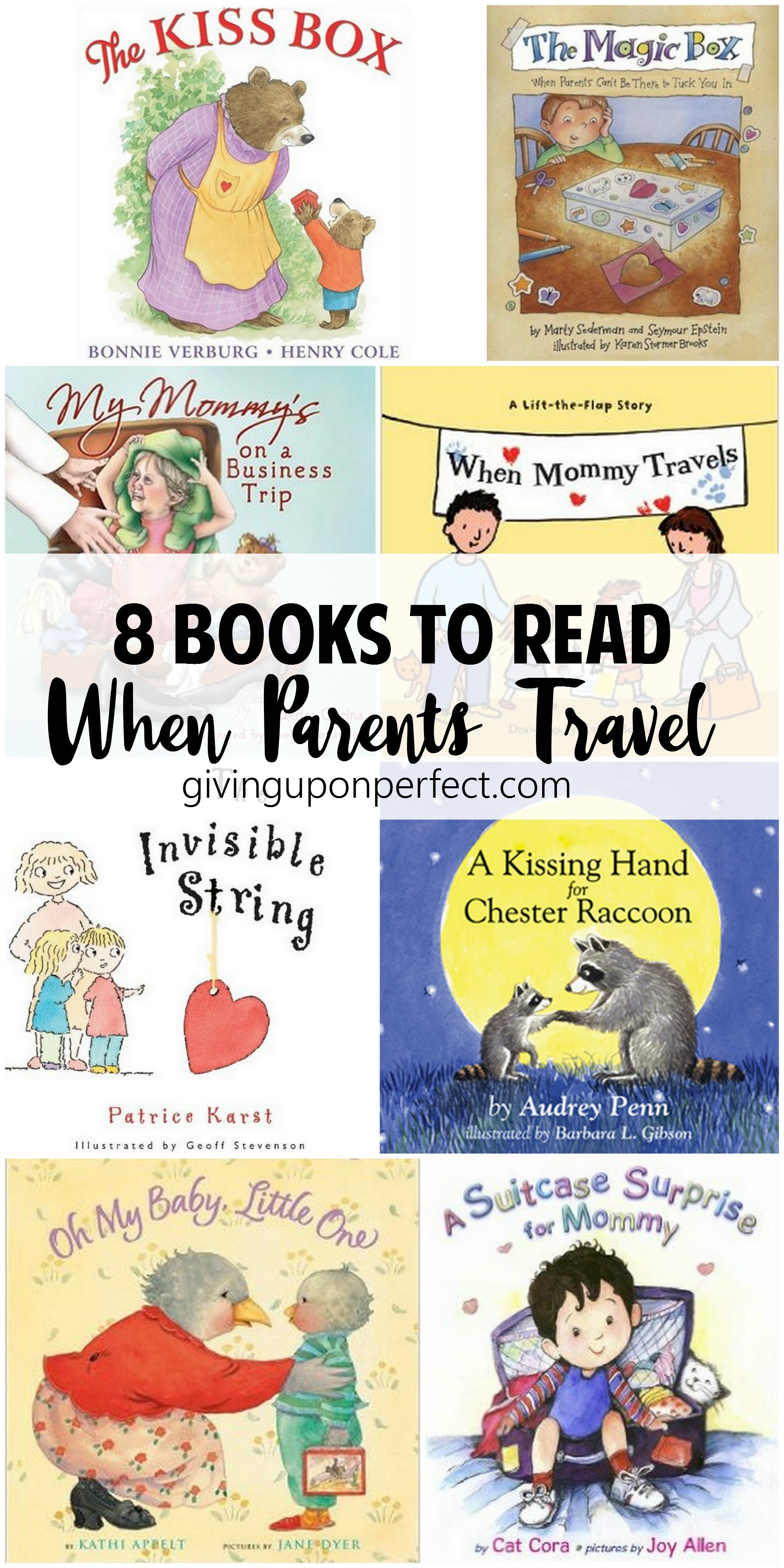 8 Children's Books to Read When Parents Travel | via givinguponperfect.com