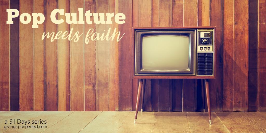 Pop Culture Meets Faith: a 31 Days series