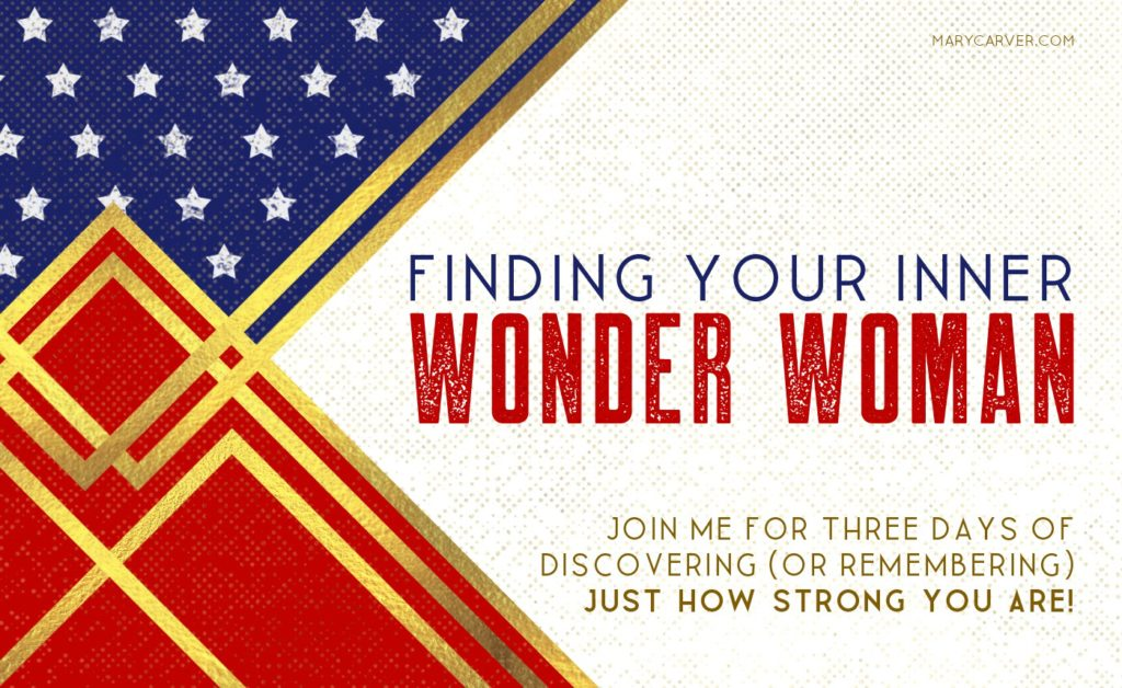 Finding Your Inner Wonder Woman | email series via marycarver.com